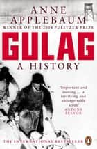 Gulag - A History of the Soviet Camps ebook by Anne Applebaum