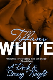 A Dark & Stormy Knight ebook by Tiffany White