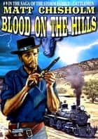 The Storm Family 9: Blood on the Hills ebook by Matt Chisholm