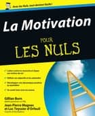 La Motivation Pour les Nuls ebook by Gillian BURN, Jean-Pierre MAGNES, Luc TEYSSIER D'ORFEUIL