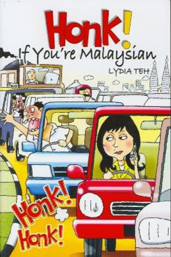 Honk! If You're Malaysian ebook by Lydia Teh