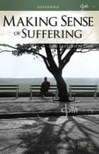 Making Sense of Suffering ebook by Joni Eareckson Tada