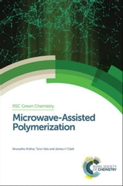 Microwave-Assisted Polymerization ebook by Mishra, Anuradha