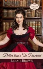 Better Than She Deserved - A Pride and Prejudice Variation Novelette ebook by