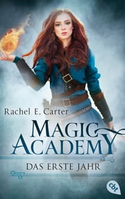 Magic Academy - Das erste Jahr ebook by Rachel E. Carter, Britta Keil