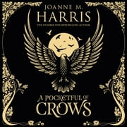 A Pocketful of Crows audiobook by Joanne M Harris
