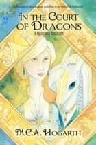 In the Court of Dragons ebook by M.C.A. Hogarth