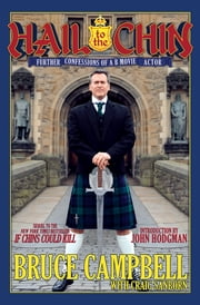 Hail to the Chin - Further Confessions of a B Movie Actor ebook by Bruce Campbell, Craig Sanborn, John Hodgman