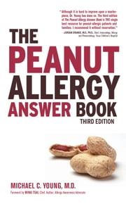 The Peanut Allergy Answer Book, 3rd Ed. ebook by Michael C. Young