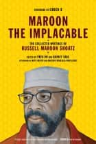 Maroon The Implacable ebook by Russell Shoatz
