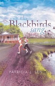And the Blackbirds Sang ebook by Patricia J. Lengi