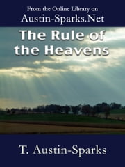 The Rule of the Heavens ebook by T. Austin-Sparks