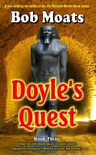 Doyle's Quest - Arthur Doyle, P.I. Series, #3 ebook by Bob Moats