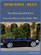 R170 SLK with buyer's guide and VIN/data card explanation - from the SLK200 to the SLK32 AMG Mercedes-Benz ebook by Bernd S. Koehling