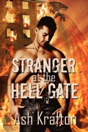 Stranger at the Hell Gate ebook by Ash  Krafton