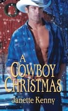 A Cowboy Christmas ebook by Janette Kenny