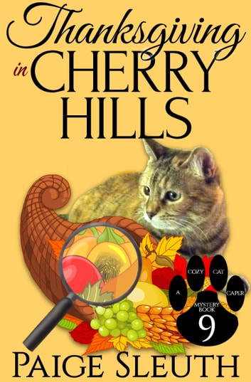Thanksgiving in Cherry Hills eBook by Paige Sleuth