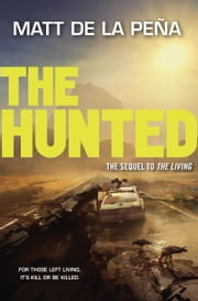 The Hunted ebook by Matt de la Peña