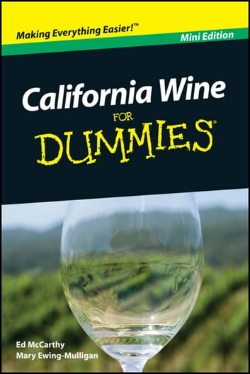 California Wine For Dummies, Mini Edition ebook by Ed McCarthy,Mary Ewing-Mulligan