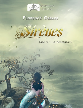 Sirènes, tome 1 : Le Mercaniori ebook by Florence Gérard