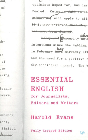 Essential English for Journalists, Editors and Writers ebook by Sir Sir Harold Evans,Crawford Gillan