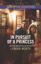 In Pursuit of a Princess ebook by Lenora Worth