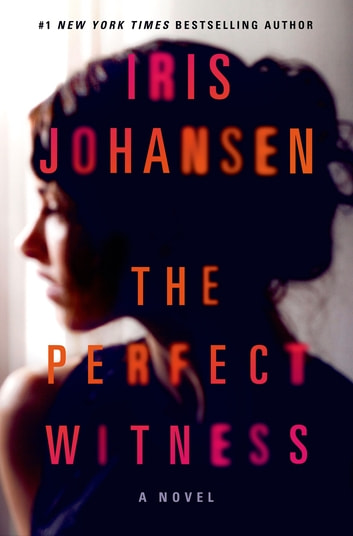 The Perfect Witness - A Novel ebook by Iris Johansen