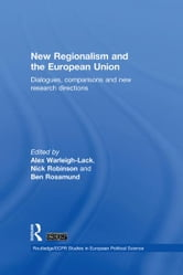 New Regionalism and the European Union - Dialogues, Comparisons and New Research Directions ebook by