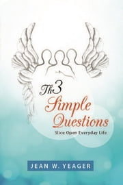 Th3 Simple Questions ebook by Jean W. Yeager