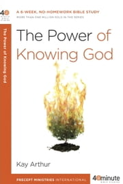The Power of Knowing God ebook by Kay Arthur