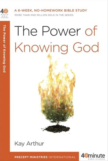 The Power of Knowing God - A 6-Week, No-Homework Bible Study ebook by Kay Arthur