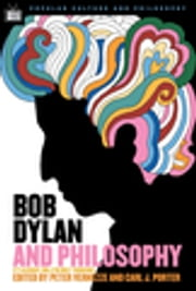 Bob Dylan and Philosophy - It's Alright Ma (I'm Only Thinking) ebook by