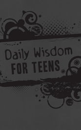 Daily Wisdom for Teens - God's Word for Your Future--365 Devotional Readings ebook by Toni Sortor,Pamela L. McQuade