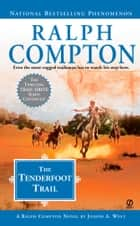 The Tenderfoot Trail ebook by Ralph Compton, Joseph A. West