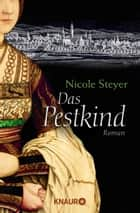 Das Pestkind - Roman ebook by Nicole Steyer