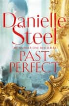 Past Perfect ebook by Danielle Steel