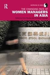 The Changing Face of Women Managers in Asia ebook by Chris Rowley,Vimolwan Yukongdi