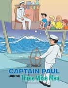 Captain Paul and the Three Wise Men ebook by SIR GRINSALOT