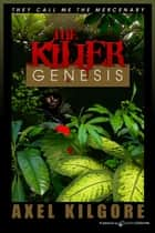 The Killer Genesis 電子書 by Jerry Ahern, Axel Kilgore