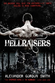 The Devil's Engine: Hellraisers ebook by Alexander Gordon Smith