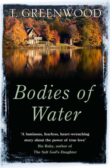 Bodies of Water ebook by M T. Greenwood