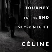 Journey to the End of the Night audiobook by Louis-Ferdinand Celine