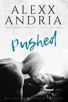 Pushed ebook by Alexx Andria
