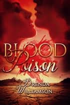 Blood Poison ebook by Brenda Williamson