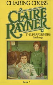 Charing Cross (Book 7 of The Performers) ebook by Claire Rayner