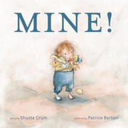Mine! ebook by Shutta Crum,Patrice Barton