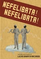Nefelibata! Nefelibata!: The Bilingual Poetry Anthology of Lucas Barata Machado ebook by Lucas Barata Machado