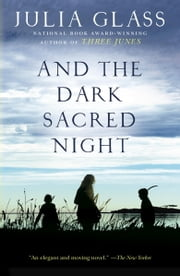 And the Dark Sacred Night - A Novel ebook by Julia Glass