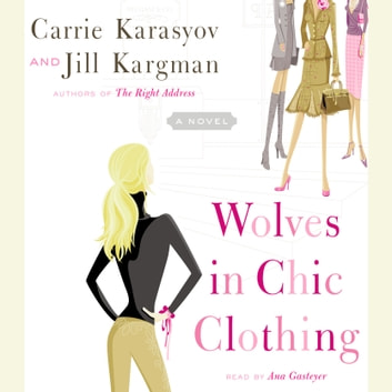 Wolves in Chic Clothing - A Novel audiobook by Carrie Karasyov