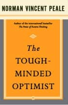 The Tough-Minded Optimist ebook by Dr. Norman Vincent Peale